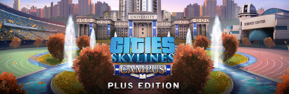 Cities: Skylines - Campus Plus Edition
