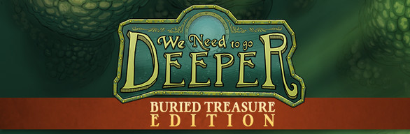 We Need To Go Deeper - Buried Treasure Edition