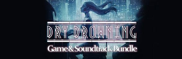 Dry Drowning - Game + Soundtrack Bundle