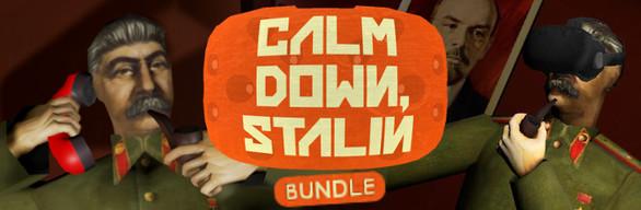 Calm Down, Stalin + Calm Down, Stalin - VR