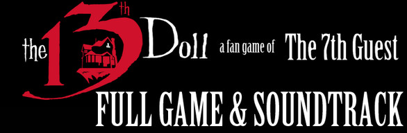 The 13th Doll: A Fan Game of The 7th Guest WITH Soundtrack