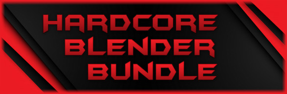 Hardcore Blender Bundle