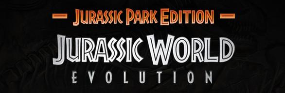 Jurassic World Evolution: Jurassic Park Edition