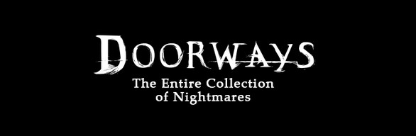 Doorways: The Entire Collection of Nightmares