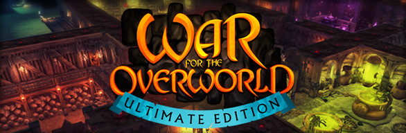 War for the Overworld Ultimate Edition