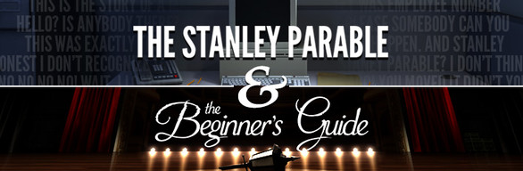 The Stanley Parable and The Beginner's Guide