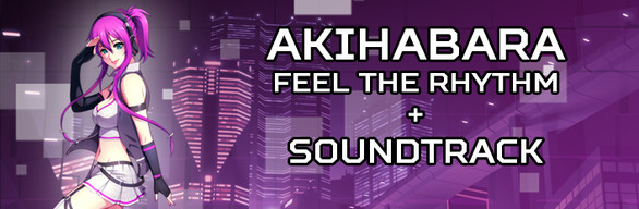 Akihabara - Feel the Rhythm: Game + Soundtrack