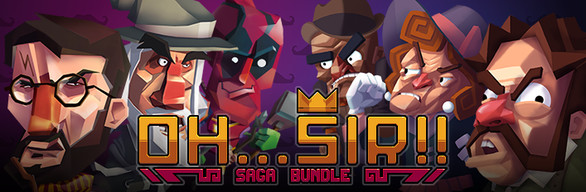 The Oh...Sir! Saga