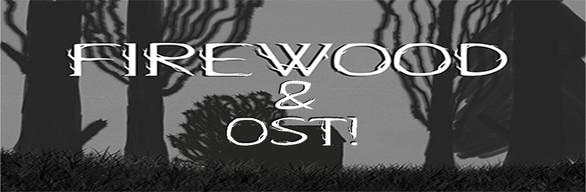Firewood + OST