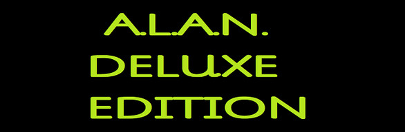 A.L.A.N. Deluxe Edition