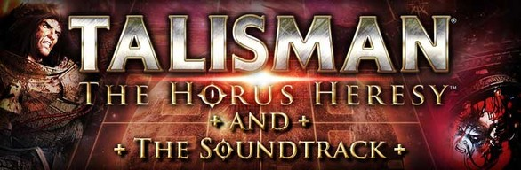 Talisman: The Horus Heresy - Game + Soundtrack