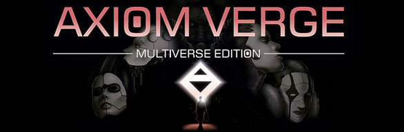 Axiom Verge Multiverse (Digital) Edition
