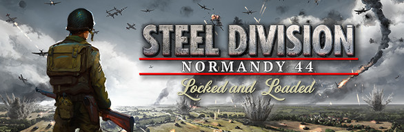 Steel Division: Normandy 44 Locked & Loaded