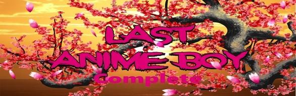 Last Anime boy: Complete