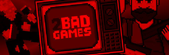 2BAD GAMES Full collection