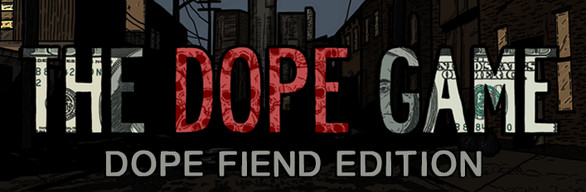 The Dope Game: Dope Fiend Edition