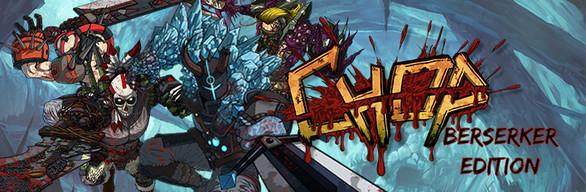 CHOP - Berserker edition
