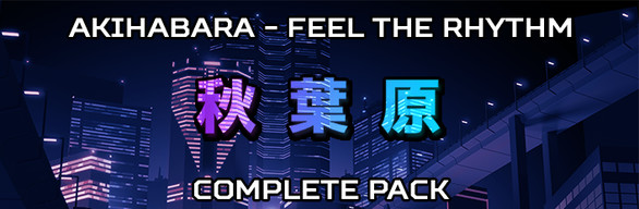 Akihabara - Feel the Rhythm Complete Pack