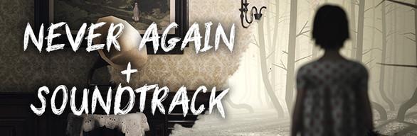 Never Again + Soundtrack