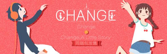 Change & Change: A Little Story & OST