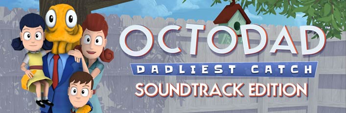 Octodad: Dadliest Catch + Soundtrack
