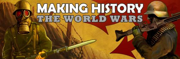 Making History: The World Wars
