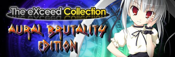 The eXceed Collection: Aural Brutality Edition