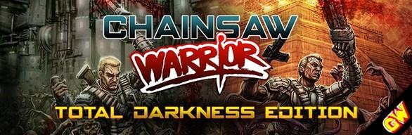 Chainsaw Warrior: Total Darkness Edition