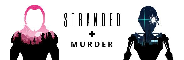 Murder + Stranded