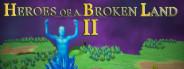 Heroes of a Broken Land 2