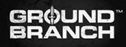 GROUND BRANCH CTE (Community Test Environment)