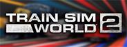 Train Sim World® 2