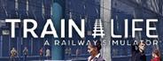 Train Life - A Railway Simulator