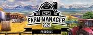 Farm Manager 2021: Prologue