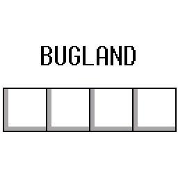Welcome to Bugland