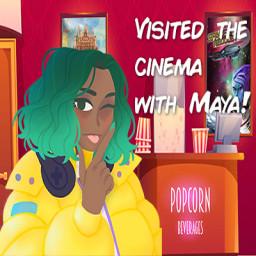 Visited the Cinema with Maya