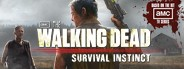 The Walking Dead™: Survival Instinct