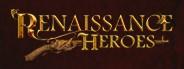 Renaissance Heroes