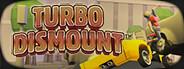 Turbo Dismount