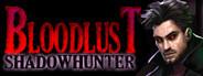 BloodLust Shadowhunter