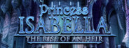 Princess Isabella - Rise of an Heir