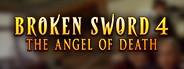 Broken Sword 4 - the Angel of Death
