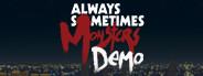 Always Sometimes Monsters Demo