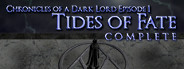 Chronicles of a Dark Lord: Episode 1 Tides of Fate Complete