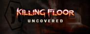 Killing Floor: Uncovered