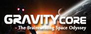 Gravity Core - Braintwisting Space Odyssey