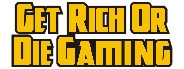 Get Rich or Die Gaming
