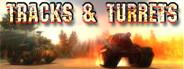 Tracks and Turrets