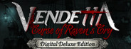 Vendetta - Curse of Raven's Cry Digital Deluxe Edition