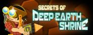 Secrets of Deep Earth Shrine